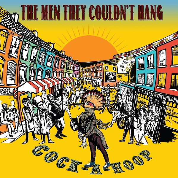 The Men They Couldn't Hang - Cock-A-Hoop