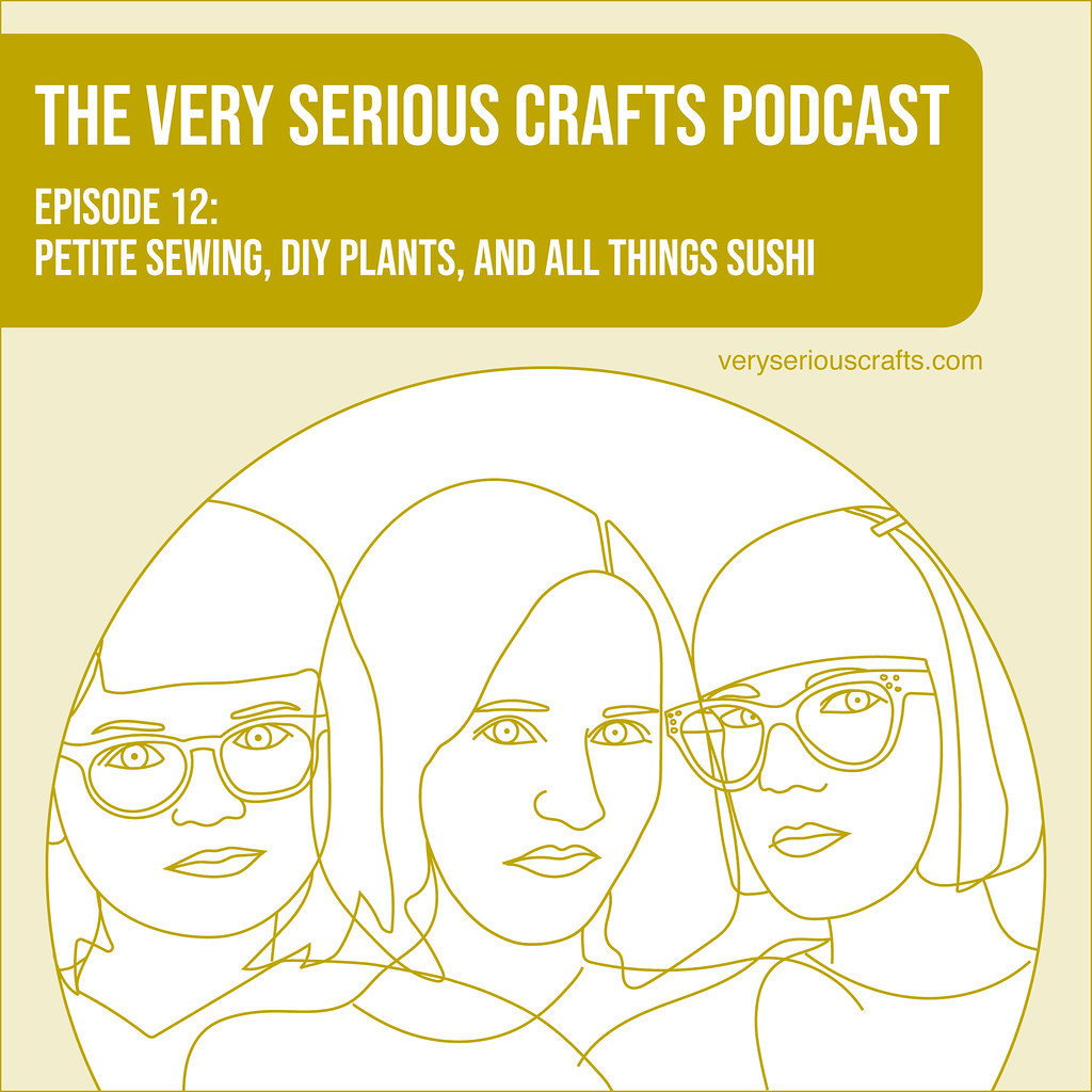 Very Serious Crafts Podcast Episode 12