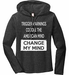 Trigger Warnings Coddle The American Mind - Change My Mind. Women's: Anvil Ladies' Long Sleeve T-Shirt Hoodie. Heather Dark Grey/Dark Grey.  | Loyal Nine Apparel