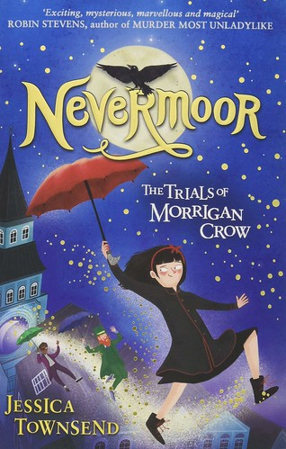 Jessica Townsend, Nevermoor - The Trials of Morrigan Crow