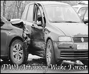 Driving While Intoxicate Lawyer Wake Forest