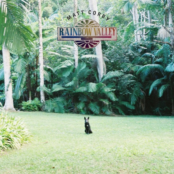 Matt Corby - Rainbow Valley