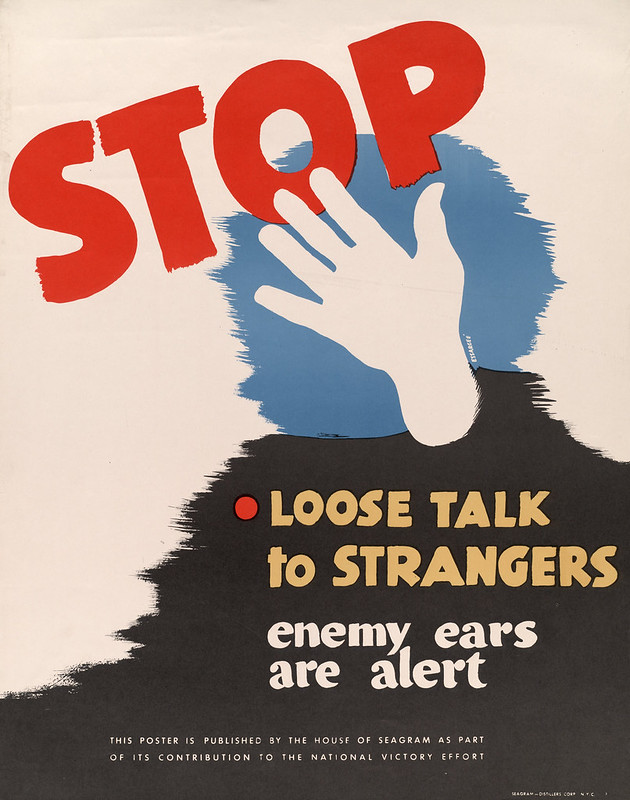 Stop - loose talk to strangers - enemy ears are alert – by Essargee