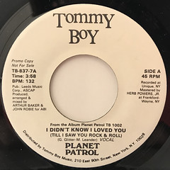 PLANET PATROL:I DON'T KNOW I LOVED YOU(TILL I SAW YOU ROCK & ROLL)(LABEL SIDE-A)