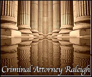 Criminal Attorney Raleigh