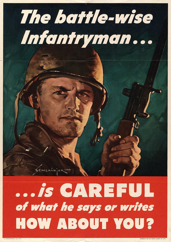 The Battle-wise infantryman ... - ... is careful - of what he says or writes - how about you (1944) - Jes Wilhelm Schlaikjer (1897-1982)