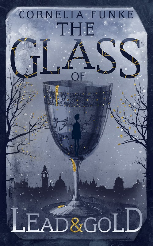 Cornelia Funke, The Glass of Lead & Gold