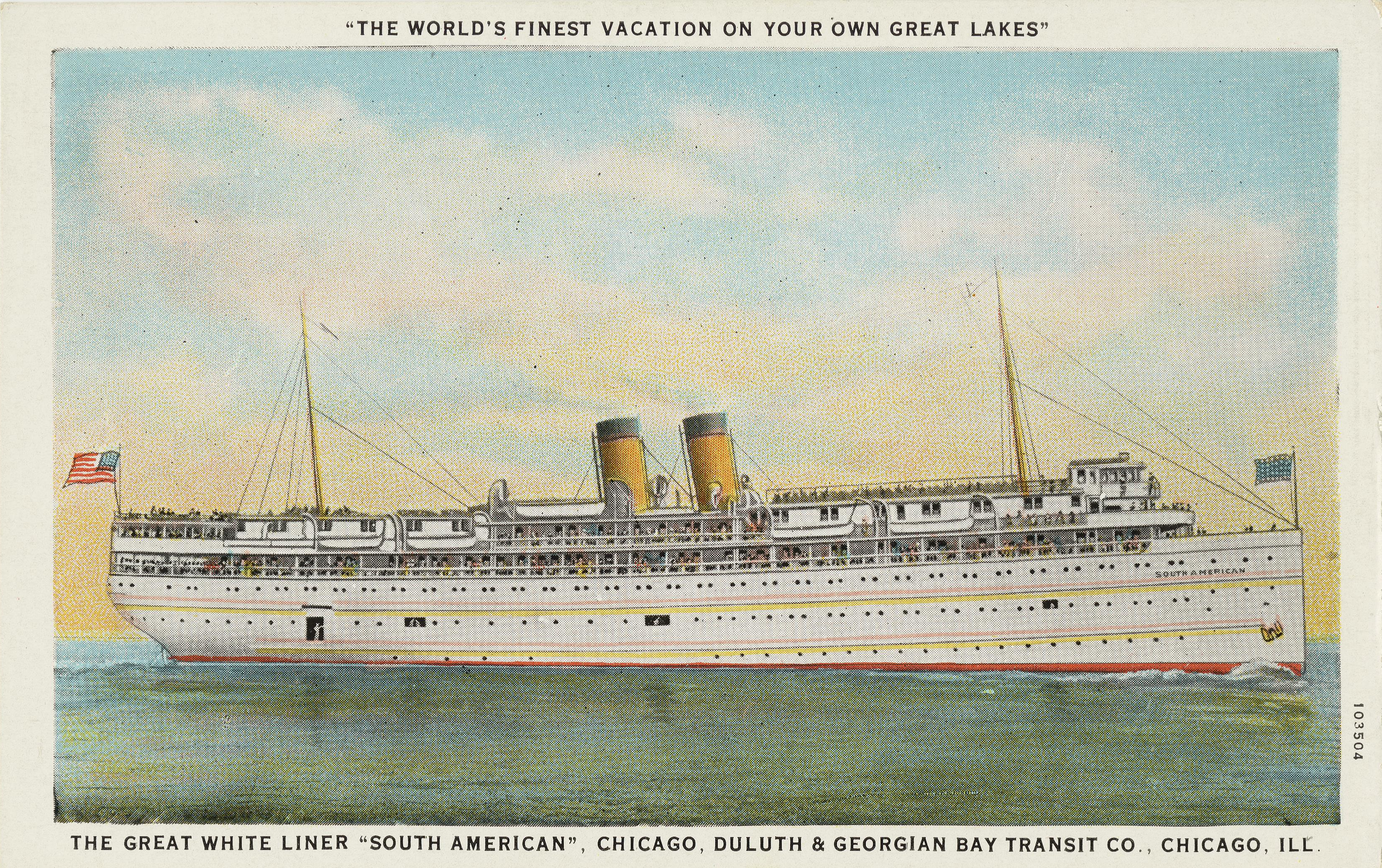 Postcard produced by Curt Teich & Co., picturing the S.S. South American, owned by Duluth & Georgian Bay Transit Co. in Chicago, Illinois, circa 1915-1930. Image from the University of Maryland Digital Collections, National Trust Library Historic Postcard Collection.