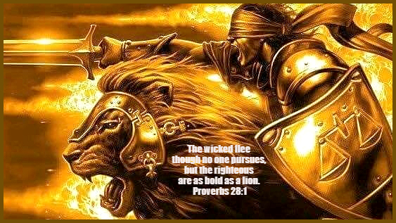 The righteous are bold as a lion! Prov. 28:2