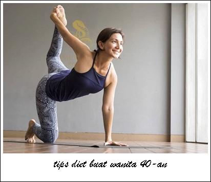 Begini Cara Diet Paling Ideal Untuk Wanita Berusia 40-an