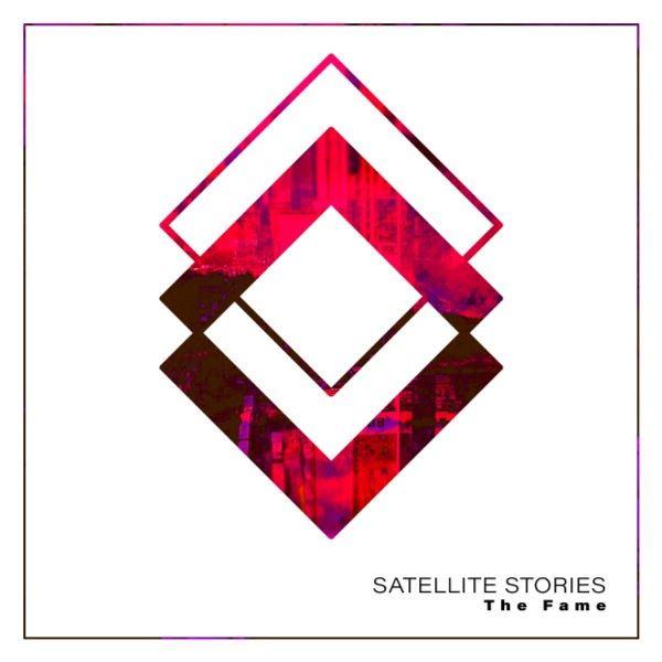 Satellite Stories - The Fame