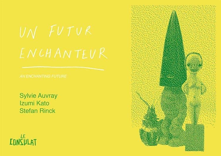Exposition : Un Futur Enchanteur // 7 Juin 2018