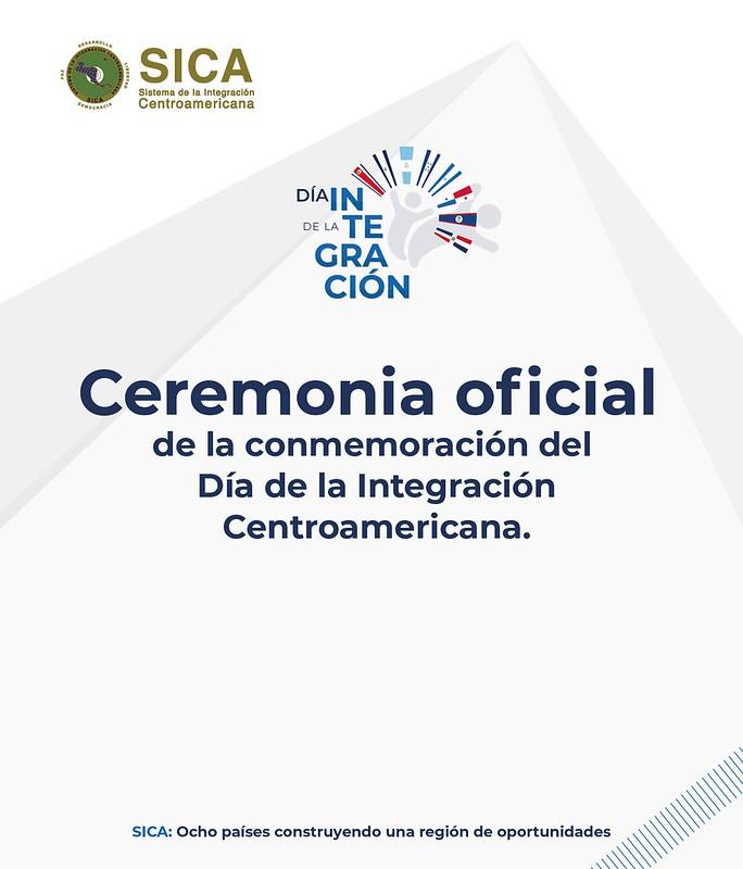 Ceremonia Oficial de la Conmemoración del  Día de la Integración Centroamericana