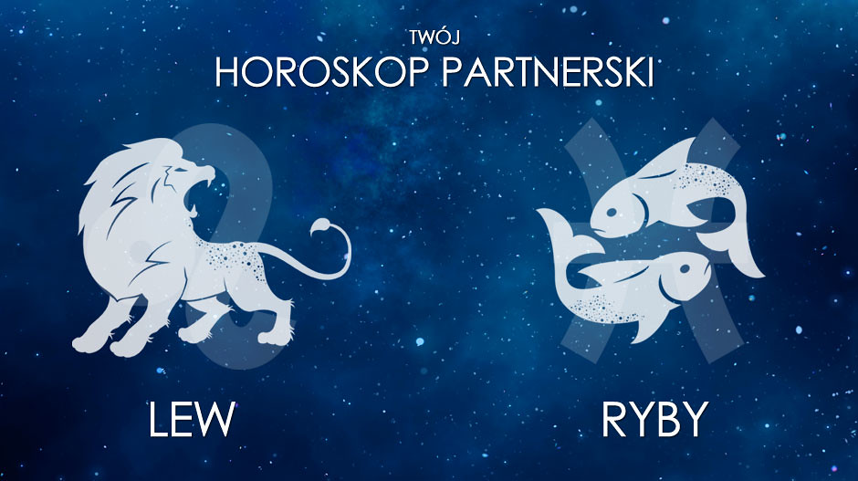 Horoskop partnerski Lew Ryby