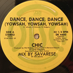 CHIC:DANCE, DANCE, DANCE,(YOWSAH, YOWSAH, YOWSAH)(LABEL SIDE-A)