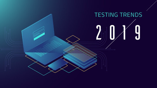 Testing Trends To Look Out For In 2019