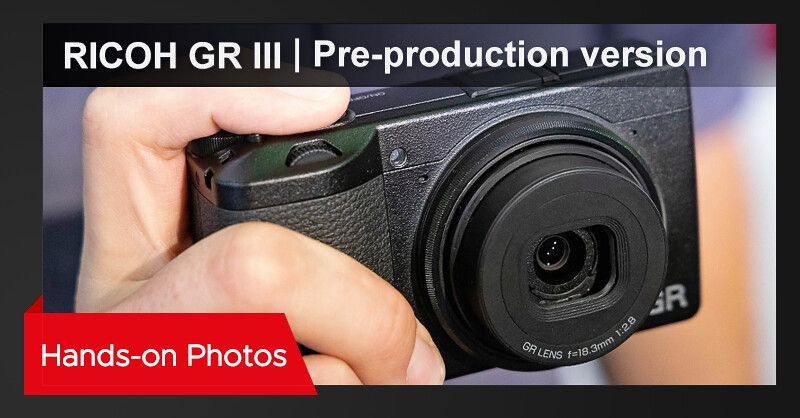 RICOH GR III – Hands-on photos (and interview link with Mr. Tomohiro Noguchi*) from Photokina 2018
