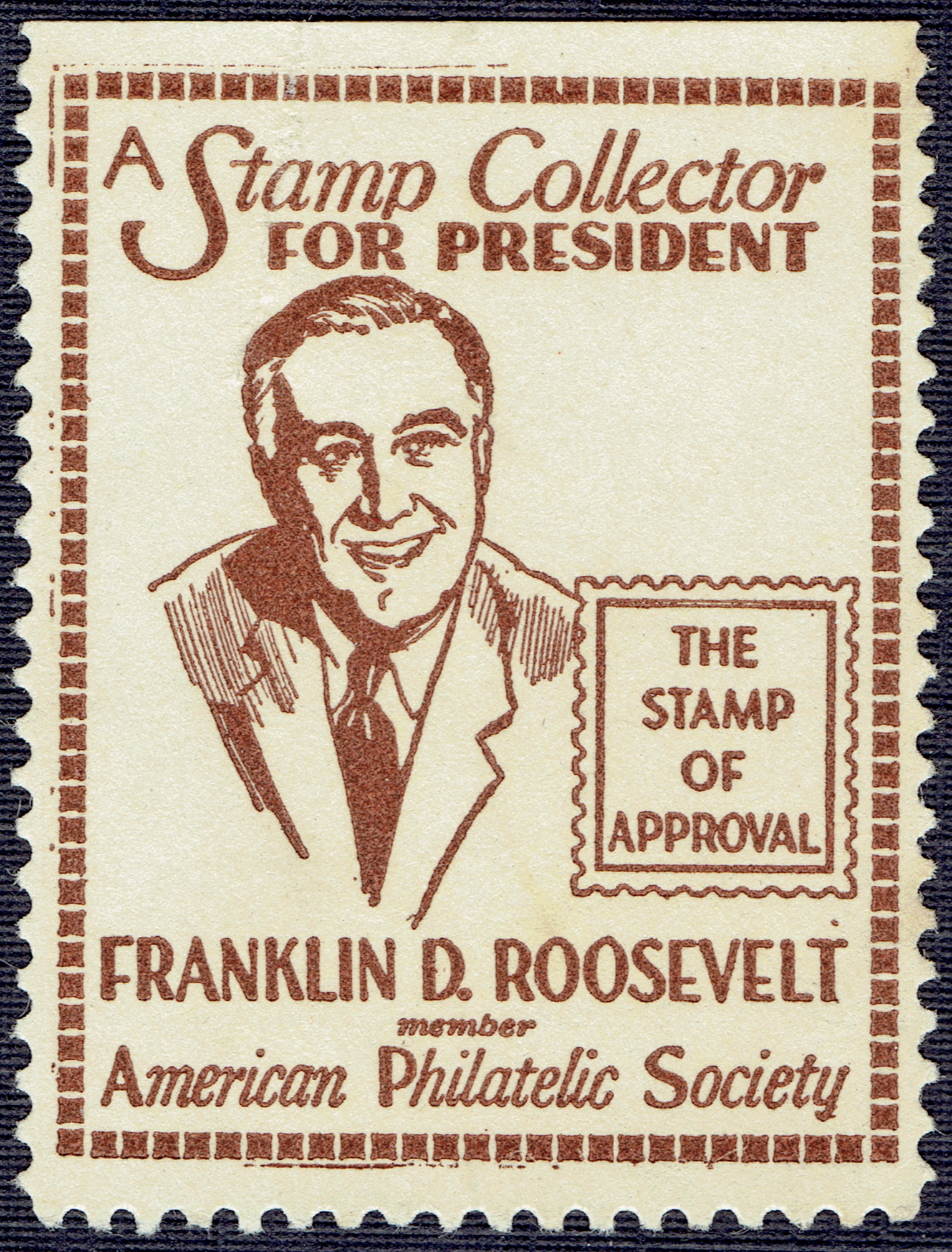 Cinderella label promoting the first presidential campaign of American Philatelic Society member Franklin D. Roosevelt, circa 1932. Following his election, the next twelve years saw the