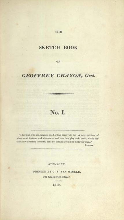 Title page of the first edition of The Sketch Book of Geoffrey Crayon, Gent., commonly referred to as The Sketch Book of Geoffrey Crayon, Gent., a collection of 34 essays and short stories written by the American author Washington Irving. The first American edition of The Sketch Book initially comprised twenty-nine short stories and essays, published in the United States in seven paperbound installments, appearing intermittently between June 23, 1819, and September 13, 1820.
