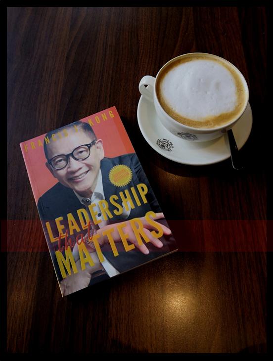 Leadership that Matters by Francis J Kong