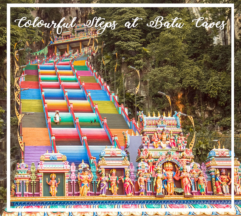 [Travel] 272 Colourful Steps at Batu Caves, Malaysia