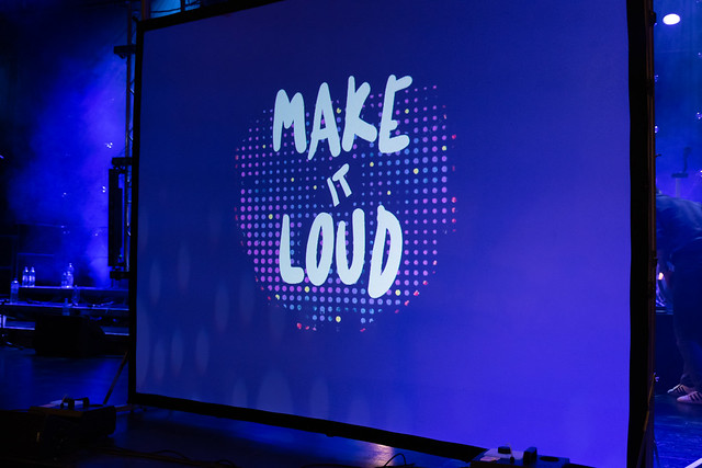 Make it loud 2018