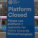 West Midlands Metro tram 21 at Grand Central Tram Stop - sign - Platform Closed