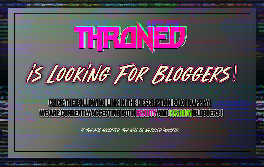 THRONED is looking for bloggers♥