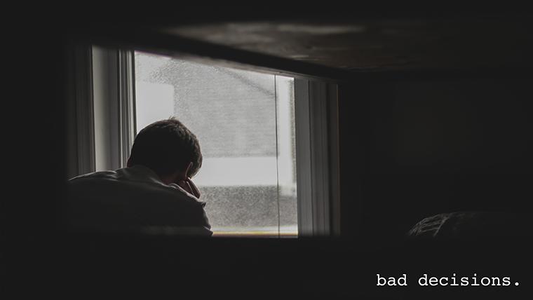 Wisdom #70 Bad Decisions